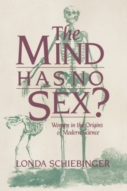 The Mind Has No Sex? – Women in the Origins of Modern Science (Paper) the troubled mind
