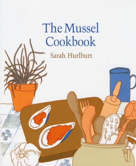 The Mussel Cookbook