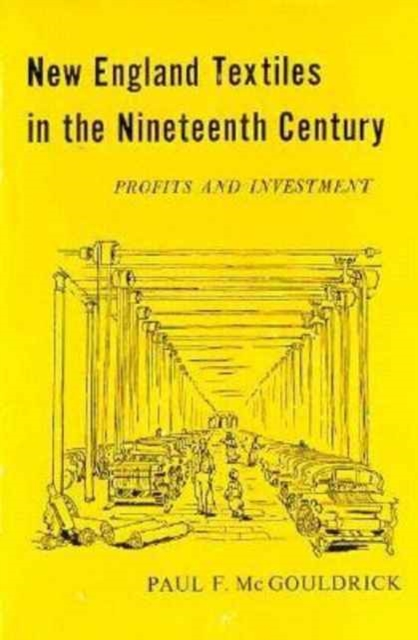 New England Textiles in the Nineteenth Century – Profits & Investment new england textiles in the nineteenth century – profits