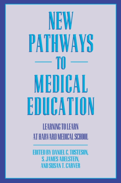 New Pathways in Medical Education – Learning to Learn at Harvard Medical School (Paper)