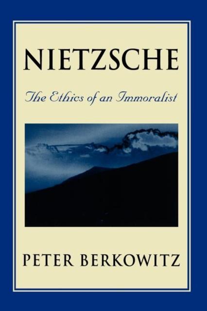 Nietzsche – The Ethics of an Immoralist(Paper)