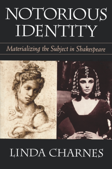 Notorious Identity – Materializing the Subject in Shakespeare (Paper) re establishing identity