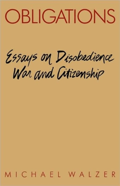 Obligations – Essays on Disobedience War & Citizenship