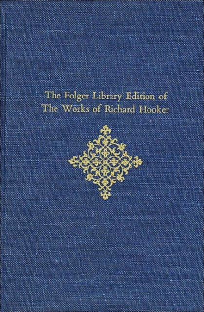 The Folger Library Edition of the Works of Richard Hooker – Of the Laws of Ecclesiastical Polity V 1 & V 2 Set Books 1–5 the invisible library
