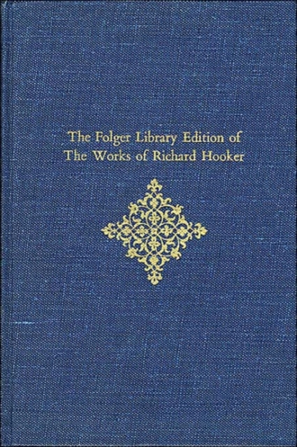 The Folger Library Edition of The Works of Richard Hooker – Of the Laws of Ecclesiastical Polity V 3 Books 6–8