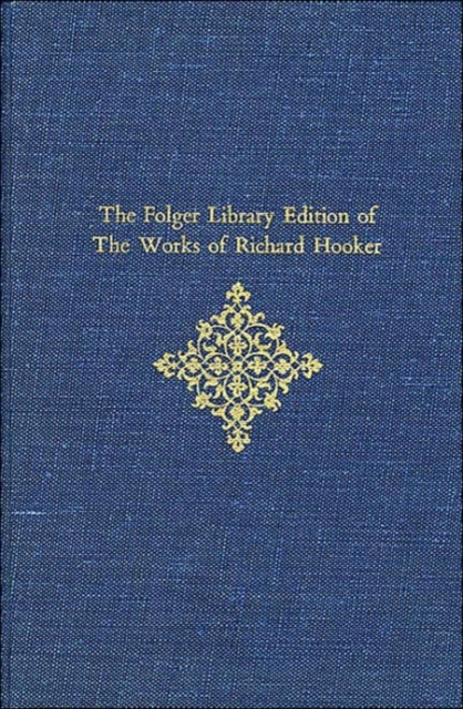 The Folger Library Edition of the Works of Richard Hooker – Tractates & Sermons V 5