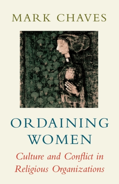 Ordaining Women – Culture & Conflict in Religious Organizations (Paper)