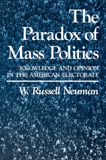 The Paradox of Mass Politics – Knowledge & Opinion in the American Electorate (Paper) american politics–the promise of disharmony