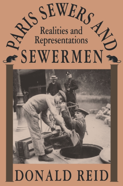Paris Sewers & Sewermen – Realities & Representations (Paper) vianney paris
