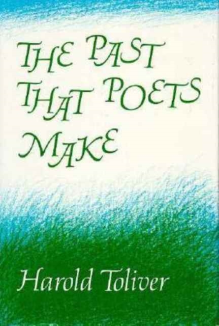 The Past that Poets Make russian poets