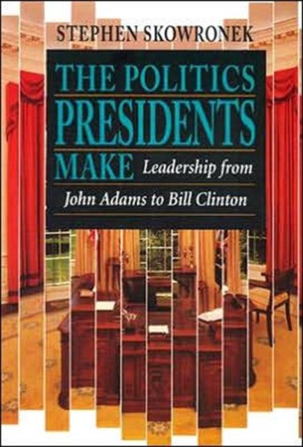 The Politics Presidents Make – Leadership from John Adams to Bill Clinton john adams papers of john adams v15 june 1783 – january 1784