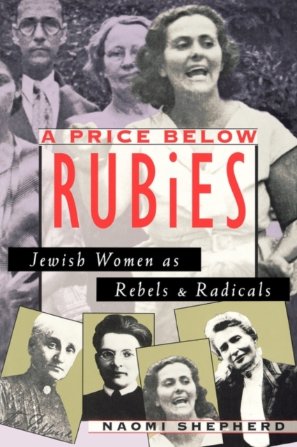 A Price Below Rubies – Jewish Women as Rebels & Radicals (Paper) (Cobee) hammerfall rebels with a cause unruly unrestrained uninhibited dvd cd