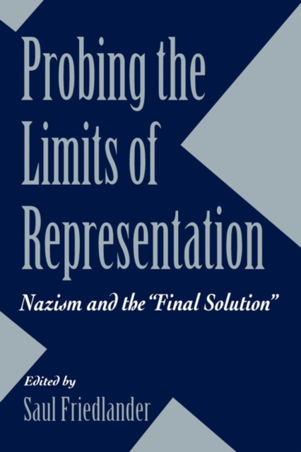 Probing the Limits of Representation – Nazism & the Final Solution (Paper)