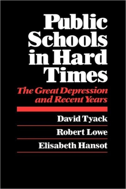Public Schools in Hard Times – The Great Depression & Recent Years (Paper)