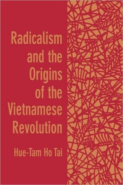 Radicalism & the Origins of the Vietnamese Revolution (Paper) mrs thatcher s revolution – the ending of the socialist era paper