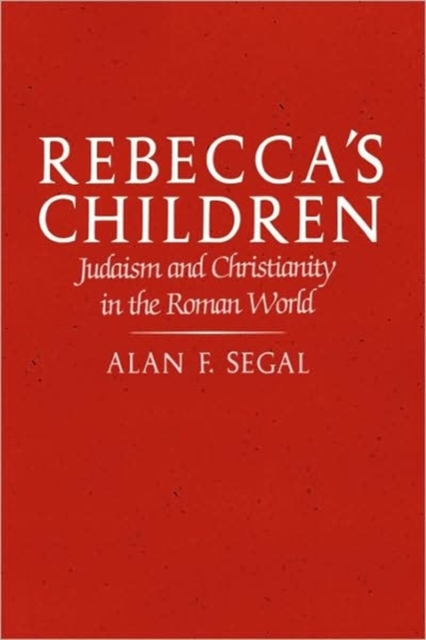 Rebeccas Children – Judaism & Christianity in the Roman World (Paper) jonathan mann aids in the world paper