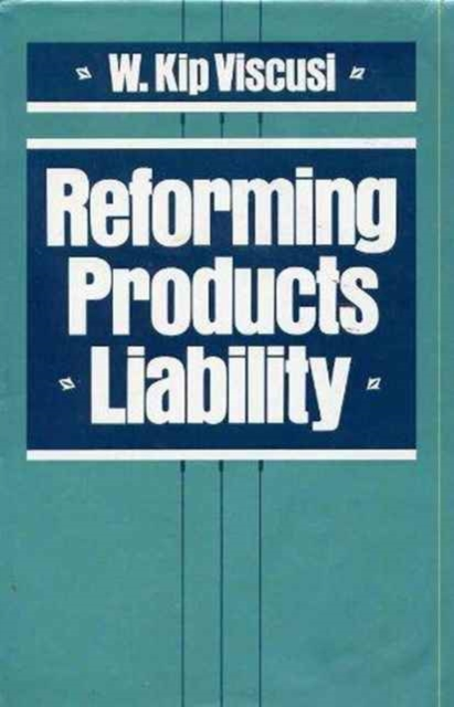 Reforming Products Liability