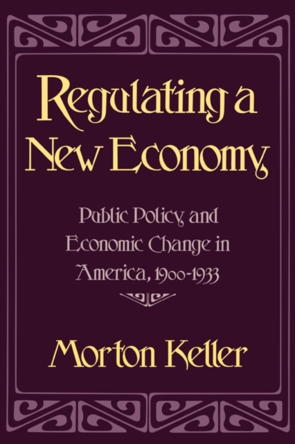 Regulating a New Economy – Public Policy & Economic Change in America 1900–1933 (Paper) democracy in america nce