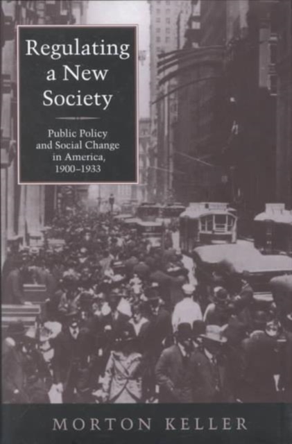 Regulating a New Society – Public Policy & Social Change in America 1900 – 1933 bender community and social change in america