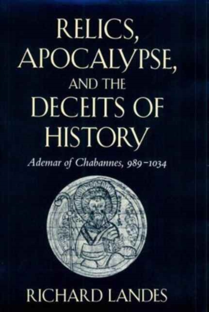 Relics, Apocalypse & the Deceits of History – Ademar of Chabannes, 989–1034 слипоны grand style grand style gr025awwok27