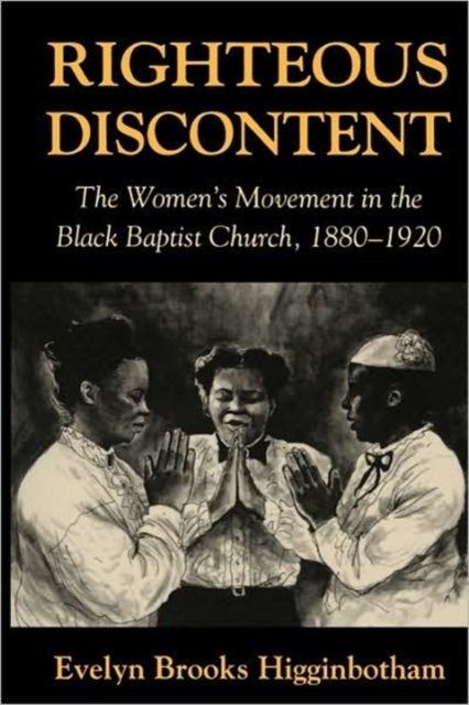 Righteous Discontent – The Women?s Movement in the  Black Baptist Church, 1880 –1920 (Paper) gg yates what women want – the ideas of the movement paper