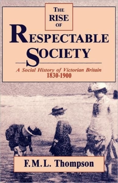 The Rise of Respectable Society – A Social History of Victorian Britain 1830–1900 (Paper) видеоигра для pc медиа rise of the tomb raider 20 летний юбилей