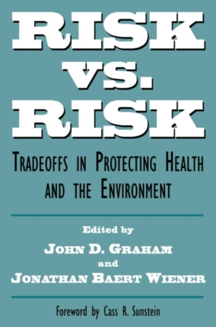 Risk vs Risk – Tradeoffs in Protecting Health & the Environment (Paper)