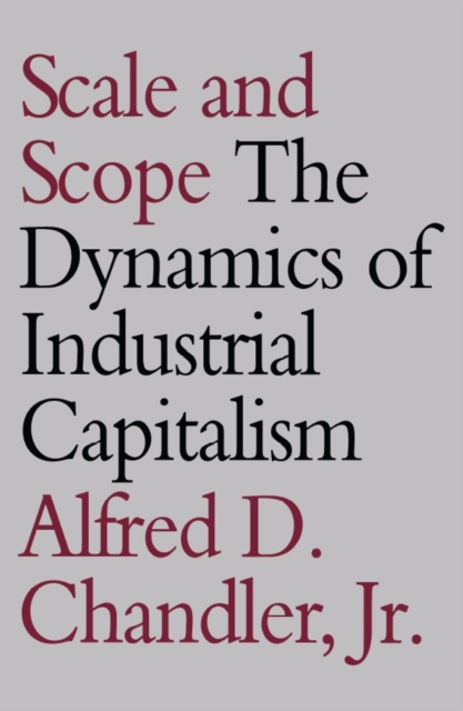 Scale & Scope – The Dynamics of Industrial Capitalism (Paper)