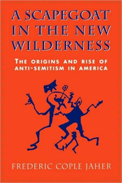 A Scapegoat in the New Wilderness – The Origins & Rise of Anti–Semitism in America (Paper) democracy in america nce