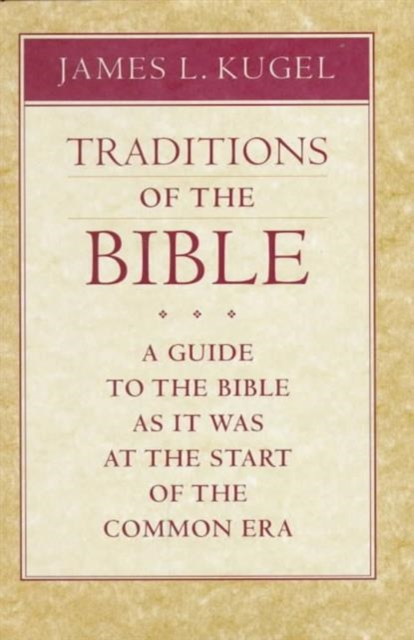 Traditions of the Bible – A Guide to the Bible as it was at the Start of the Common Era the common link