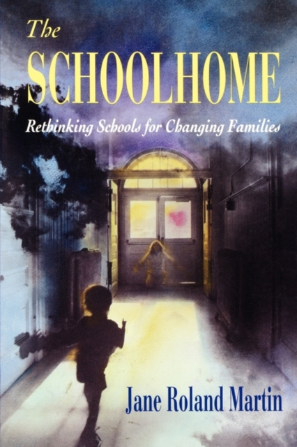 The Schoolhome – Rethinking Schools for Changing Families (Paper) rethinking leadership development in schools