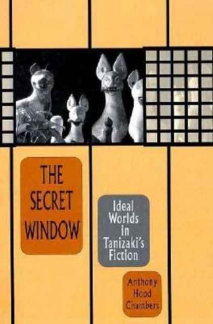 The Secret Window – Ideal Worlds in Tanizaki?s Fiction the baker s secret