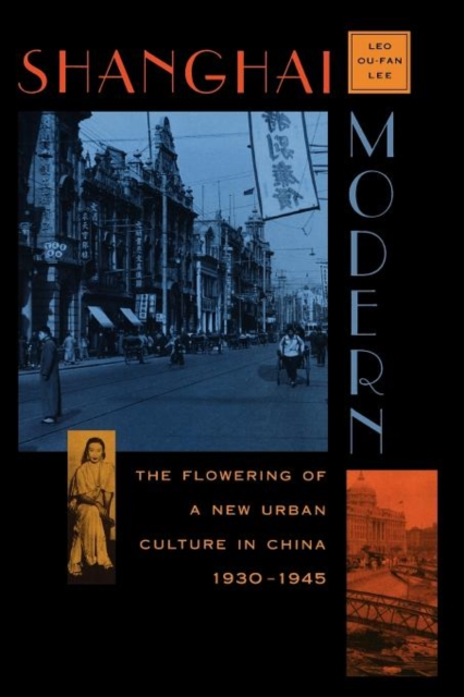 Shanghai Modern – The Flowering of New Urban Culture in China 1930–1945 (Paper) угломер the shanghai shen 200mm