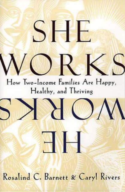 She Works/He Works – How Two–Income Families Are Happy, Healthy & Thriving
