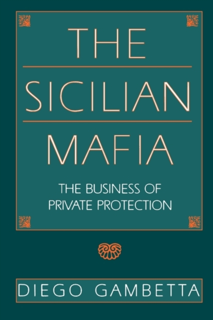 The Sicilian Mafia – The Business of Private Protection (Paper) the merchant of venice sicilian citruses туалетная вода 50 мл
