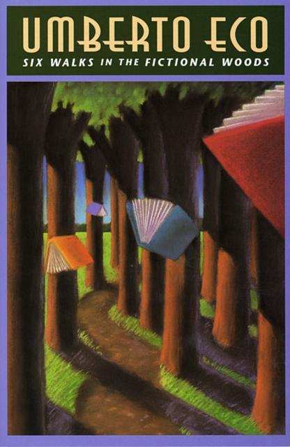 Six Walks in the Fictional Woods (Paper) umberto eco six walks in the fictional woods paper