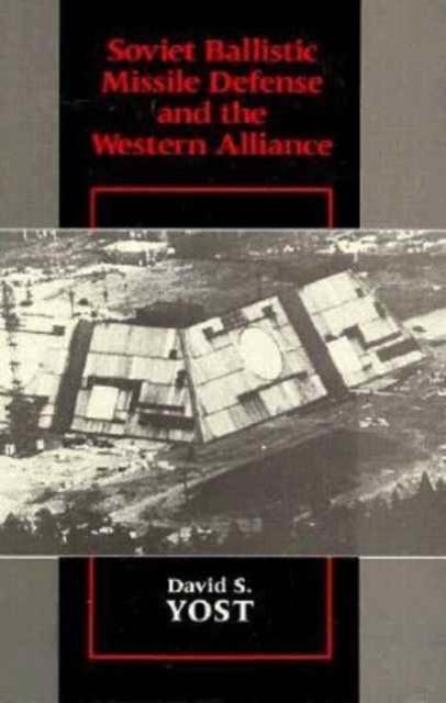 Soviet Ballistic Missile Defense & the Western Alliance mirza muhammad masood akbar indian ballistic missile defence programme