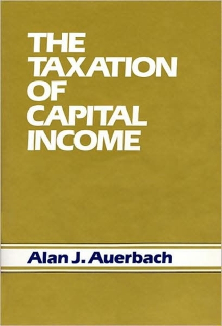 The Taxation of Capital Income corporate taxation and capital structure