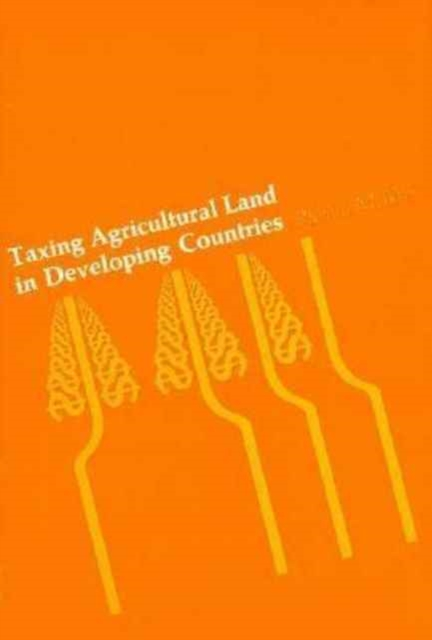 Taxing Agricultural Land in Devoloping Countries land suitability evaluation for principal agricultural crops