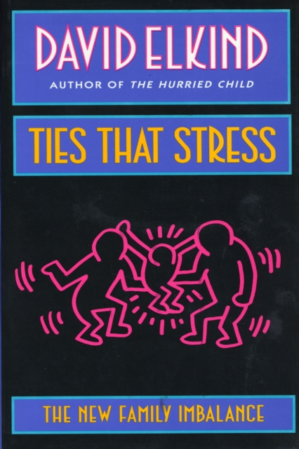 Ties That Stress – The New Family Imbalance (Paper) family ties
