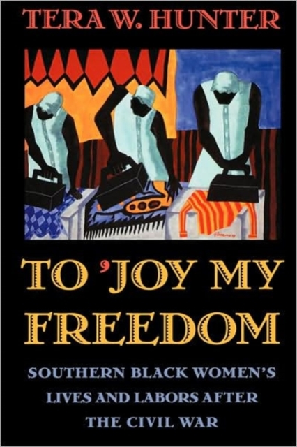 an analysis of the book to joy my freedom by tera hunter