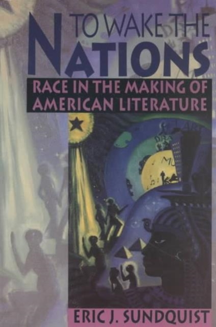 To Wake the Nations – Race in the Making of American Literature (Paper)