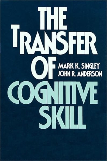 The Transfer of Cognitive Skill skill wars