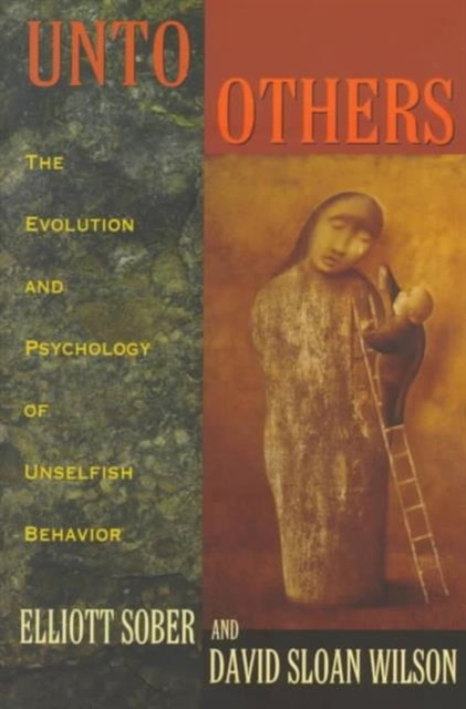 Unto Others – The Evolution & Psychology of Unselfish Behavior (Paper) abnormal psychology 4e