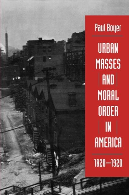 Urban Masses & Moral Order in America, 1820–1920 (Paper) democracy in america nce