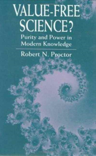 Value–Free Science? – Purity & Power in Modern Knowledge