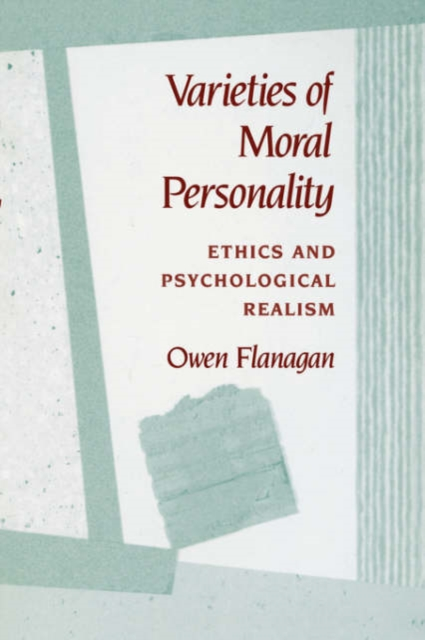 Varieties of Moral Personality – Ethics & Psychological Realism (Paper)