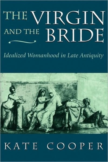 The Virgin & the Bride – Idealized Womanhood in Late Antiquity (Paper) happy is the bride