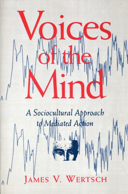 Voices of the Mind – A Sociocultural Approach to Mediated Action (Paper) a sociocultural analysis of chinese retranslations of english novels