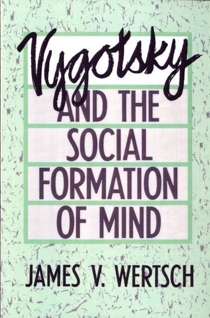Vygotsky & the Social Formation of Mind (Paper) the troubled mind